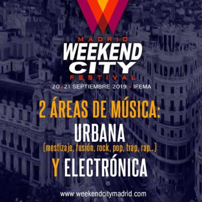 Areas Weekend City Madrid Festival 2019 Madrid