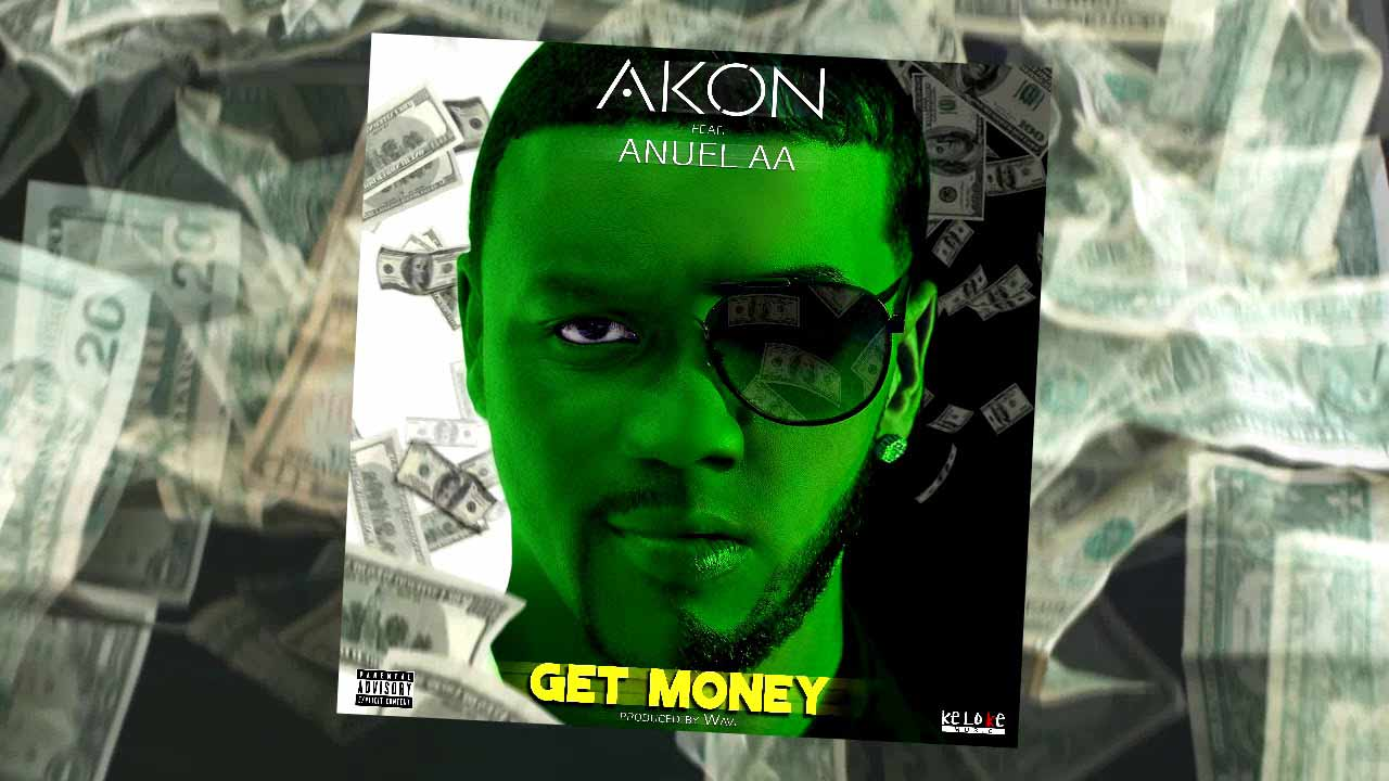 Get Money - Akon ft Anuel AA