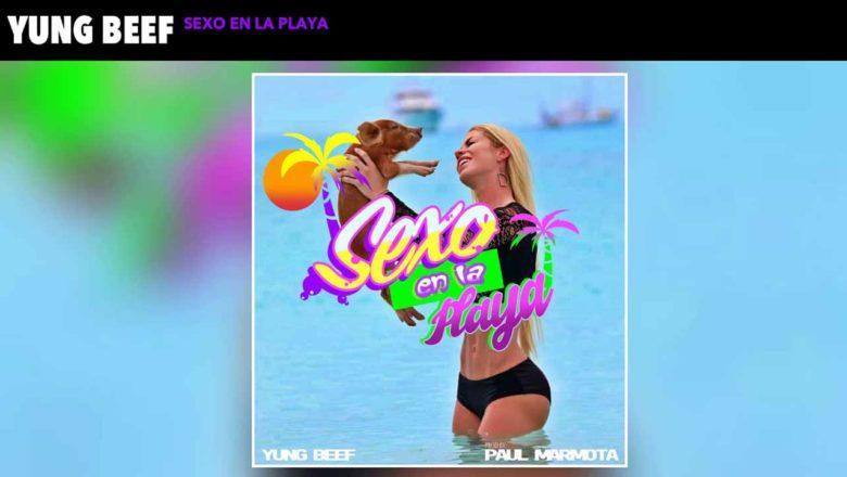 Sexo en la playa – Yung Beef