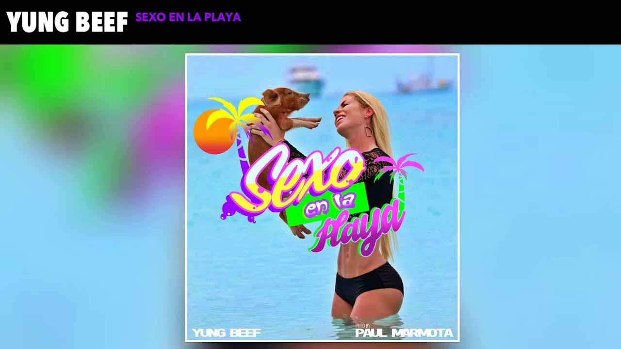 Sexo en la playa - Yung Beef