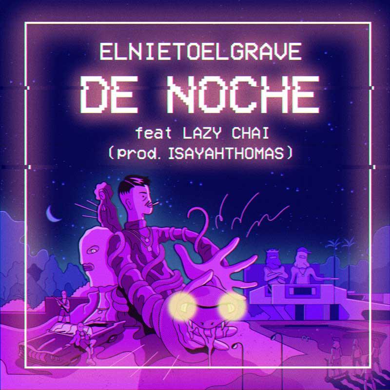 """De Noche"", Elnietoelgrave y Lazy Chai brillan"
